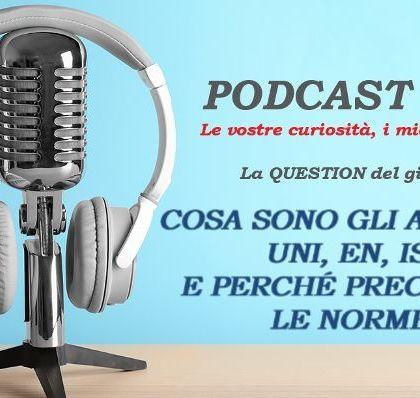 """""""Podcast ISO 2 – Cosa sono gli acronimi UNI – EN – ISO e perché precedono le norme? – UNI EN ISO 9001:2015"""